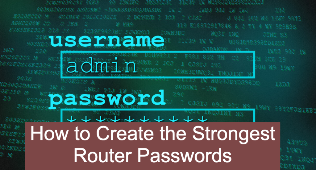 How to Create the Strongest Router Passwords